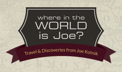 Visit Joe's Blog ... Where in the world is Joe?
